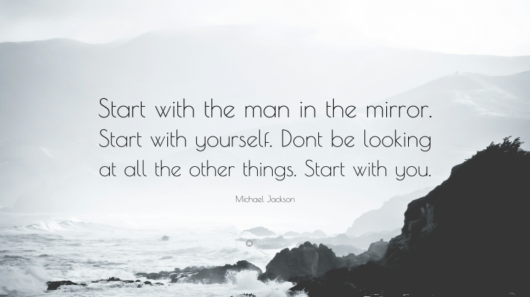 60215-Michael-Jackson-Quote-Start-with-the-man-in-the-mirror-Start-with